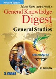 General Knowledge Digest and General Studies: Mohan K.