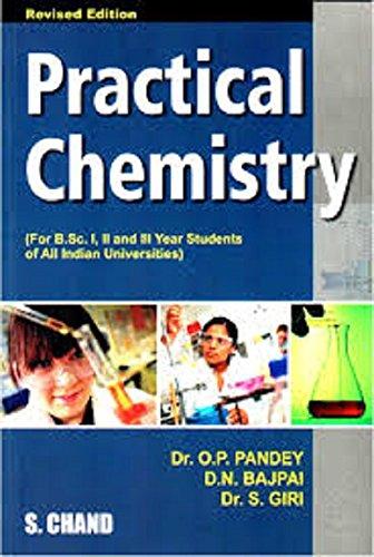 Practical Chemistry, (Revised Edition): D.N. Bajpai,S. Giri,Dr. O.P. Pandey