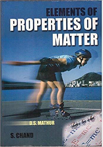 Elements of Properties of Matter: D.S. Mathur