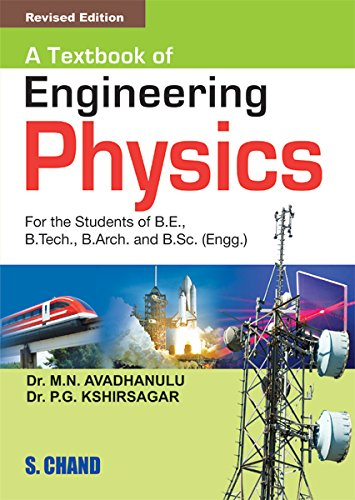 A Textbook of Engineering Physics, (Revised Edition): Dr. M.N. Avadhanulu,P.G. Kshirsagar