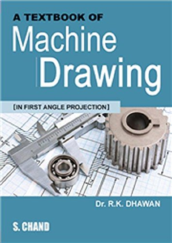 A TEXTBOOK OF MACHINE DRAWING: R.K.DHAWAN,