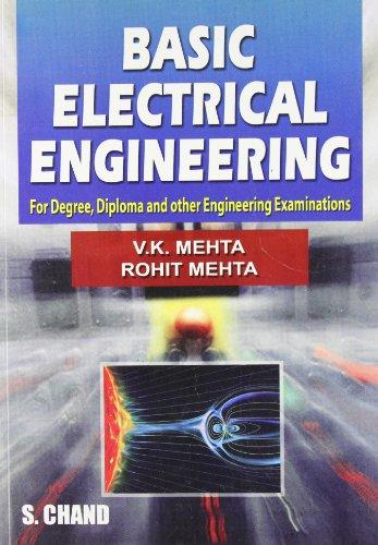 Basic Electrical Engineering (Revised Edition): Rohit Mehta,V.K. Mehta