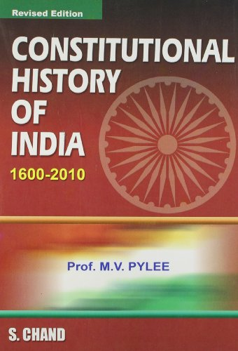 Constitutional History of India, Revised Edition (1600-2010): M.V. Pylee