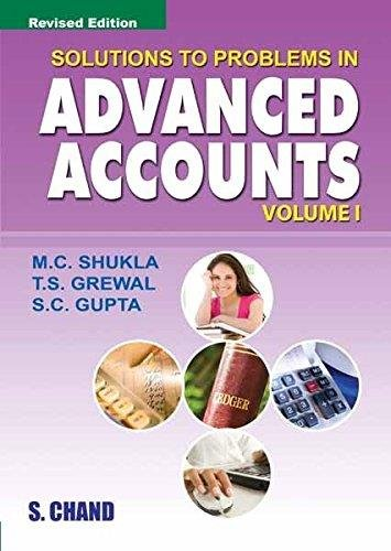 Solutions to Problems in Advanced Accounts, Volume 1, (Revised Edition): M.C. Shukla,S.C. Gupta,T.S...