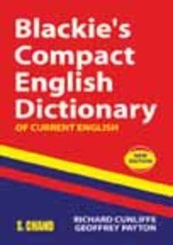 Blackie'S Compact English Dictionary of Current English: Payton Geoffrey Cunliffe