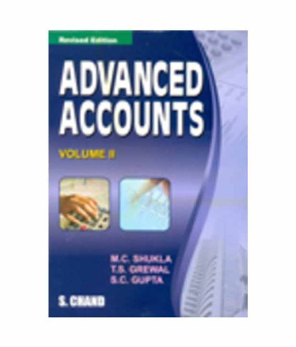 Advanced Accounts, Volume II, (Revised Edition): M.C. Shukla,S.C. Gupta,T.S.
