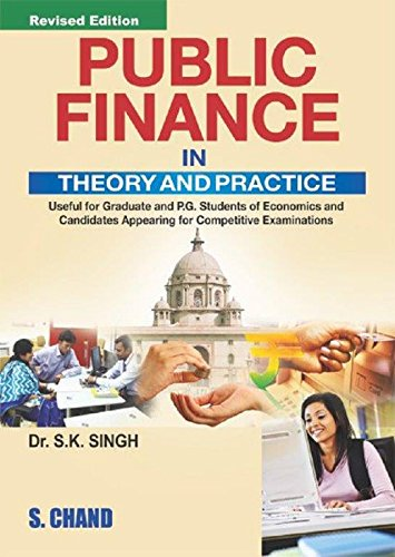 Public Finance in Theory and Practice, (Revised Edition): Dr. S.K. Singh