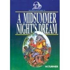 A Midsummer Nights Dream (Series: Shakespear`s): W. Turner