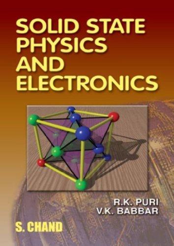 SOLID STATE PHYSICS & ELECTRONICS: V K BABBAR,