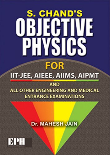 Objective Physics For Iit Jee Aieee Aiims Aipmt And All Other Engineering And Medical Entrance ...