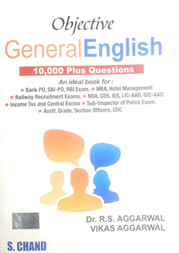 Objective General English: 10,000 Plus Questions: Vikas Aggarwal,Dr. R.S. Aggarwal