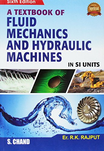 Fluid Mechanics And Hydraulic Machines by R.K. Rajput