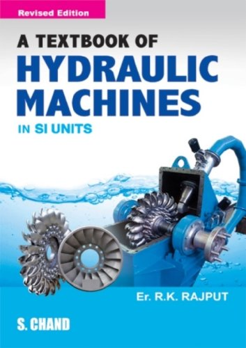 A Textbook of Hydraulic Machines (Multicolour Edition): R.K. Rajput