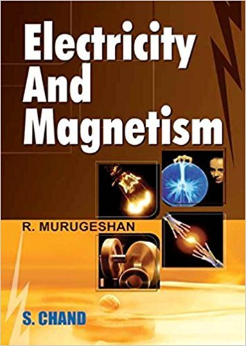 Electricity and Magnetism: R. Murugeshan
