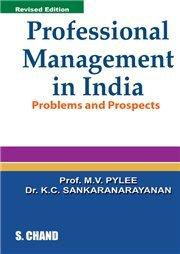 PROFESSIONAL MANAGEMENT IN INDIA: M V PYLEE