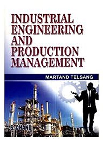 INDUSTRIAL ENGINEERING AND PRODUCTION MANAGEMENT: TELSANG MARTAND T,