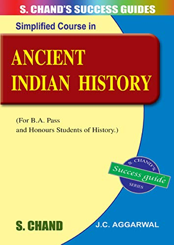 S. Chand`s Success Guides Ancient Indian History: J.C. Aggarwal