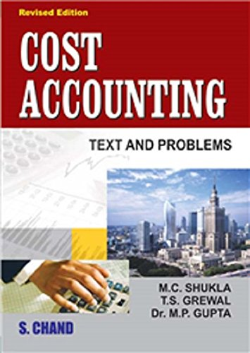 Cost Accounting: Text and Problems, (Revised Edition): M.C. Shukla,T.S. Grewal,Dr. M.P. Gupta