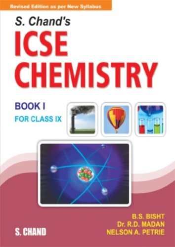 S.CHAND'S ICSE CHEMISTRY BOOK I FOR CLASS: B.S.BISHT,NELSON A PETRIE,