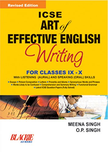 ICSE Art of Effective English Writing: (For Classes IX-X), Revised Edition: Meena Singh,O.P. Singh