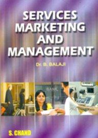 Services Marketing and Management: Balaji B.