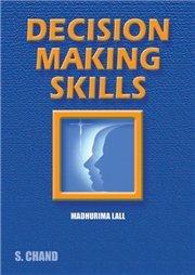 DECISION MAKING SKILLS: MADHURIMA LALL,