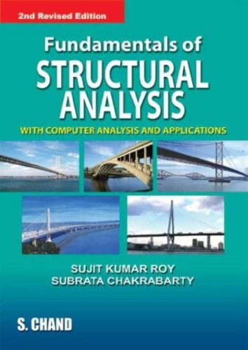 Fundamentals of Structural Analysis: With Computer Analysis: Sujit Kumar Roy,