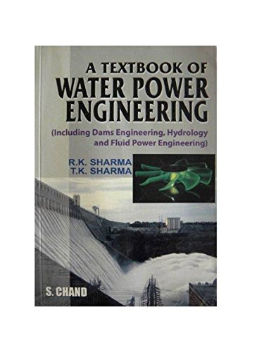 A Textbook of Water Power Engineering (Including: R.K. Sharma,T.K. Sharma