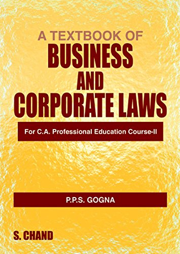 A Textbook of Business and Corporate Laws for C. A. Professional Education Course-II: P.P.S. Gogna