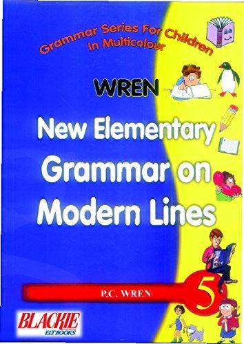 New Elementary Grammer On Modern Lines: P. C. Wren