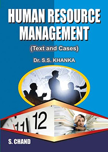 Human Resource Management: (Text and Cases): Dr. S.S. Khanka