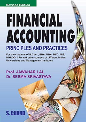 Financial Accounting: Principles and Practices, (Revised Edition): Jawahar Lal,Seema Srivastava
