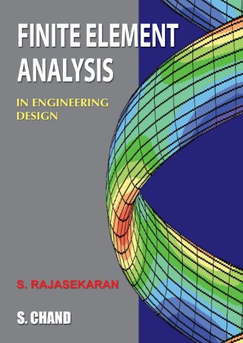 Finite Element Analysis in Engineering Design: S Rajasekaran