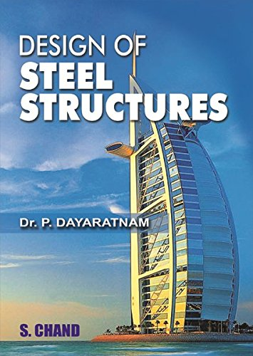 Design of Steel Structures: P. Dayaratnam
