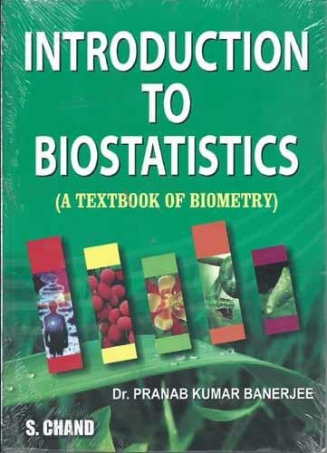 Introduction to Biostatistics: A Textbook of Biometry, (Revised Edition): Pranab Kumar Banerjee