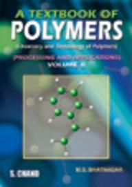 A Textbook of Polymers, Volume 2: Chemistry: M.S. Bhatnagar