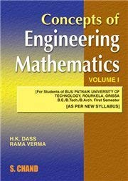 CONCEPTS OF ENGINEERING MATHEMATICS VOL-I FOR BE/B.TECH.: H K DASS,