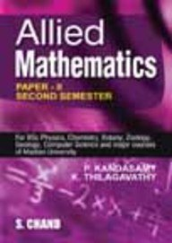 Allied Mathematics: Paper-II (Second Semester): K. Thilagavathi,P. Kandasamy