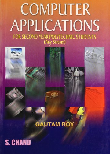 Computer Applications: For Second Year Polytechnic Students: Gautam Roy