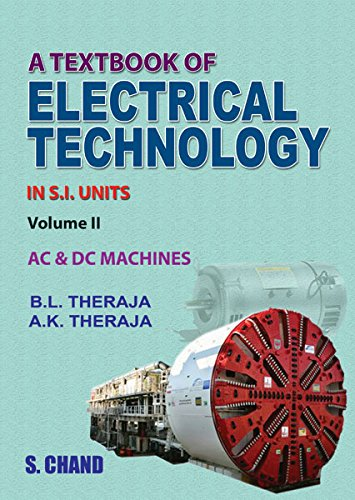 A Textbook of Electrical Technology, Volume 2: AC and DC Machines in S.I. Units: A.K. Theraja,B.L. ...