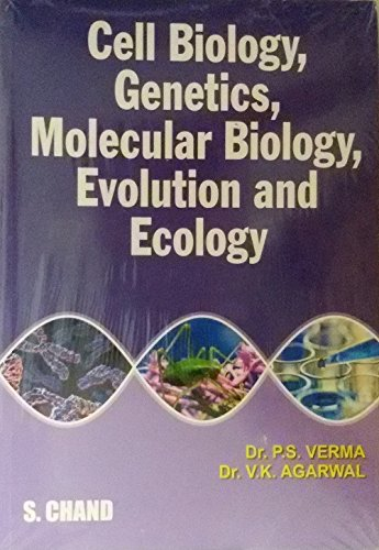 Cell Biology, Genetics, Molecular Biology, Evolution and Ecology (M.E.): P.S. Verma,V.K. Agarwal