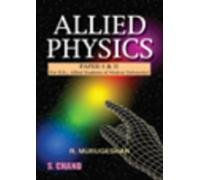 Allied Physics Paper-I and II, (Revised Edition): R. Murugeshan