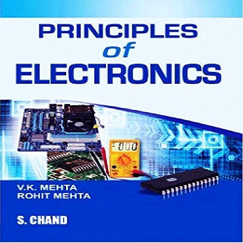 Principles of Electronics: Rohit Mehta,V.K. Mehta