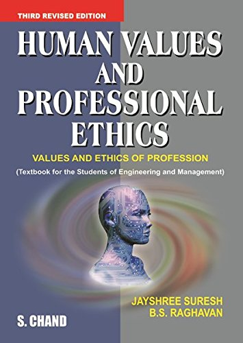 HUMAN VALUES AND PROFESSIONAL .ETHICS: B S RAGHAVAN,JAYSHREE SURESH,