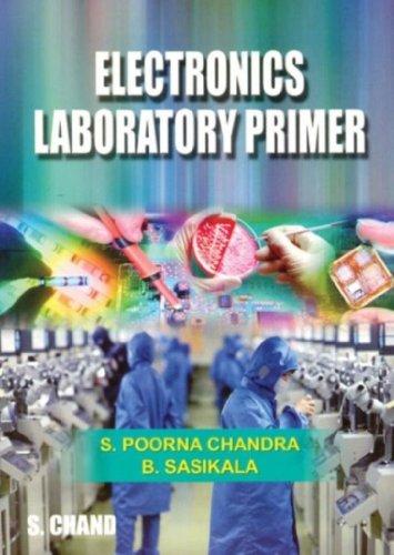 Electronics Laboratory Primer: S. Poorna Chandra,B. Sasikala