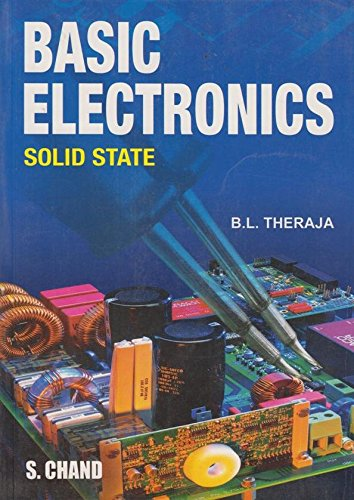 Basic Electronics: Solid State: B.L. Theraja