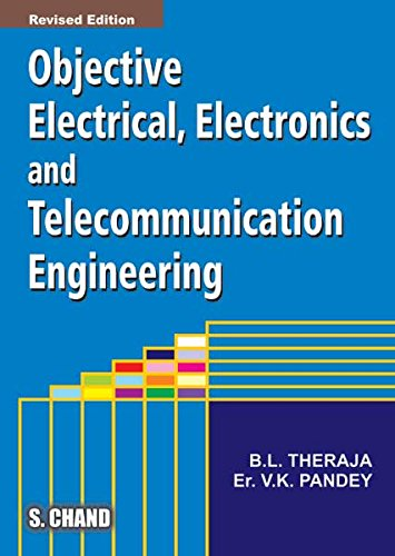 OBJECTIVE ELECTRICAL ELECTRONIC & TELECOMUNICATION ENGINEERING: B.L.THERAJA,V.K.PANDEY,
