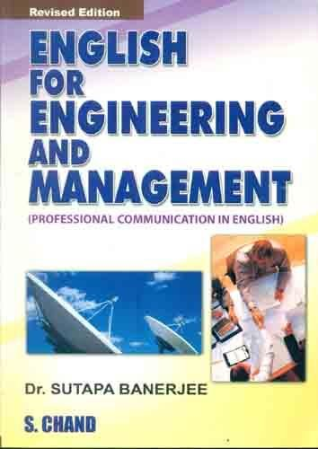English for Engineering and Management: Professional Communication in English, (Revised Edition): ...