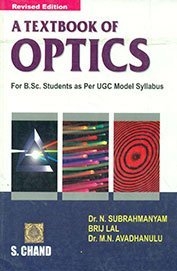 A Textbook of Optics [Dec 01, 2006] Subrahmanyam, N.; Lal, Brij V. and Avadhanulu, M. N. (9788121926119) by [???]