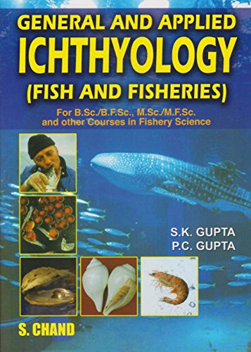 General and Applied Ichthyology: (Fish and Fisheries): P.C. Gupta,S.K. Gupta